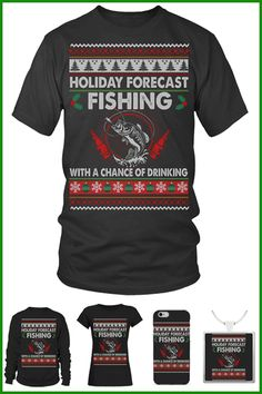 Holiday forecast: fishing with a chance of drinking Fishing World, Ugly Xmas Sweater, Drinking, Holiday, Christmas, Gift, Sweaters, T Shirt, Tops