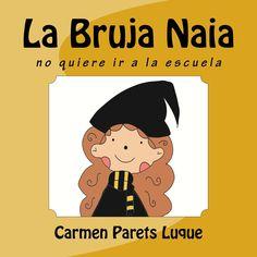 La Bruixa Naia ( conte il·lustrat per als nens entre anys) Emotional Child, Conte, Teaching Kids, Book Review, Childrens Books, Witch, Ebooks, Author, Comics