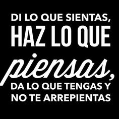 Di lo que sientas ^_^ Song Quotes, Words Quotes, Wise Words, Life Quotes, Sayings, Quotes En Espanol, More Than Words, Spanish Quotes, Positive Thoughts