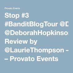 Stop #3 #BanditBlogTour @DeborahHopkinson Review by @LaurieThompson – Provato Events