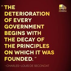 Oh so very true! The deterioration of every government begins with the decay of the principles on which it was founded. Quotable Quotes, Wisdom Quotes, Me Quotes, People Quotes, Lyric Quotes, Thomas Jefferson, Great Quotes, Inspirational Quotes, Motivational