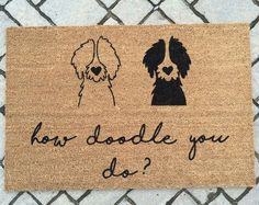 HOW DOODLE You DO? (multi doodle)//Door Mat/Goldendoodle/Labradoodle/Dog Gift/Dog Decor/Hand Painted/Dog Door Mat/Dog Saying/I Love Dogs