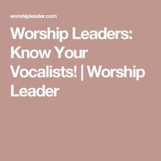 7 attributes of a vocalist that you should know in order to get the most out of your singers. Worship Leader, Knowing You, Singers, Leadership, Strength, Music, Singer, Muziek, Musik