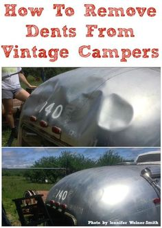 How To Remove Dents from Vintage Campers (Little Vintage Trailer) - A lot of vintage trailers will have beauty marks and/or dents due to age, elements, tree branches f - Airstream Campers, Old Campers, Airstream Remodel, Vintage Campers Trailers, Retro Campers, Trailer Remodel, Remodeled Campers, Camper Trailers, Camper Renovation