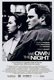 Joaquin Phoenix, Mark Wahlberg, Robert Duvall & Eva Mendes make this quotidian movie about an NYPD Chief and his two sons, drug dealers & all that goes with it worth watching.  I wonder if it inspired Bluebloods.  It's my kind of story & my kind of actors.