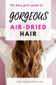 11 Hair Products To Fight the Frizz When You Want to Air Dry - I Spy Fabulous