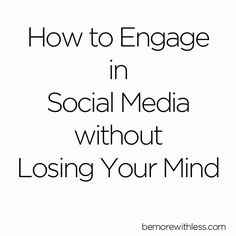 How to Engage in Social Media without Losing Your Mind