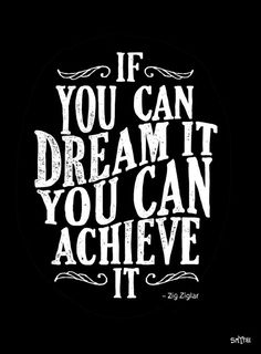 If You Can Dream It You Can Achieve It - Words of Wisdom Typography Quotes