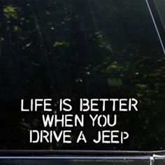 Life Is Better When You Drive A Jeep Decal