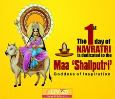 The first day is dedicated to the Goddess 'Shailputri', the daughter of the Himalayas. She is a form of Shakti, the companion of Lord Shiva.