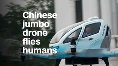 Ehang 184: People are being carried around on self-flying drones