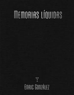 Memorias Líquidas, Enric González. Agosto 2013.