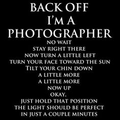 Back Off, I'm a Photographer-White Type