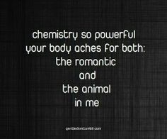 Baby being soulmates makes for an unbelievable chemistry!!! I ache for you in so many ways!!! If I could be with anyone it would be U..if I could be anywhere, it would be w/U, if I could talk, hold, kiss, caress, love, laugh, cry, or hold hands with anyone..it would be w/U Baby!! I Miss U & Love U more than life itself!!!!:-*:-*:-* I Do!!!!!***