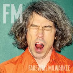 Farewell Milwaukee – FM (2016)  Artist:  Farewell Milwaukee    Album:  FM    Released:  2016    Style: Indie Folk   Format: MP3 320Kbps   Size: 110 Mb            Tracklist:  01 – Hurt No More  02 – Figure You Out  03 – Till We're Afraid  04 – Poison Rain  05 – Diamonds  06 – Recluse  07 – Cloud of Dust  08 – Caught in the Abyss  09 – Drift  10 – Everything is Broken  11 – The Blister and the Palm  12 – Wait for Love  13 – Strike (When the World Eats Its Tail)     DOWNLOAD LINKS:   RA..