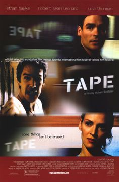 Tape, starring Uma Thurman..a fantastic study of the human pscyche