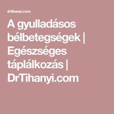 A gyulladásos bélbetegségek | Egészséges táplálkozás | DrTihanyi.com