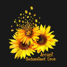 Accept right now, understand later, and see the promises that God has in store. Sunflower Quotes, Sunflower Pictures, Sunflower Art, Autism Awareness Quotes, Autism Tattoos, Apple Watch Wallpaper, Sunflower Wallpaper, Zen Art, Wall Collage