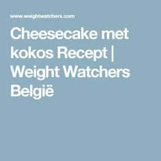Cheesecake met kokos Recept | Weight Watchers België