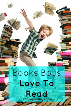 Books Boys Love to Read: recommendations from moms of boys.
