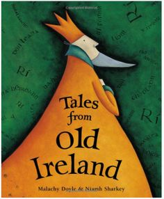 Tales from Old Ireland - Malachy Doyle, illustrated by Niamh Sharkey