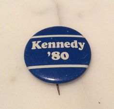1980 pinback TED KENNEDY PIN Americans Kennedy ALSO ALSO RAN Democratic PRIMARY