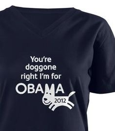 You're doggone right I'm for Obama | 2012 T-shirt design from Democrat Brand