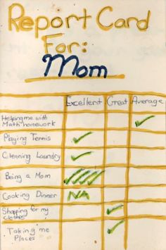 Report Card For: Mom Helping me with Math homework - Average Playing Tennis - Excellent Cleaning Laundry - Excellent Being a Mom - Excellent! Cooking Dinner - N/A Shopping for my clothes - Great Taking me Places - Great Funniest Kid Test Answers, Kids Test Answers, Kids Notes, Things Kids Say, Funny Memes, Hilarious, Jokes, Funny Drawings, Kid Drawings
