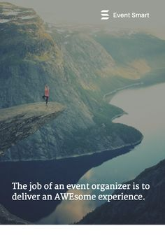 The job of an event organizer is to deliver an AWEsome experience. #experience #eventprofs #event #awesome