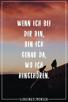 Wenn ich bei dir bin, bin ich genau da, wo ich hingehöre Visual Statements®️ When I'm with you, I'm right where I belong. Sayings / Quotes / Quotes / Favorite People / Friendship / Relationship / Love / Family / Profound / Funny / Beautiful / Thinking Cute Quotes, Best Quotes, Funny Quotes, Relationships Love, Relationship Quotes, Valentines Day Funny, Told You So, Love You, Quotation Marks