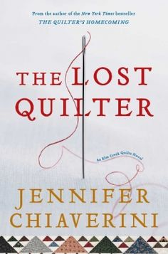 The Lost Quilter | Books | Elm Creek Quilts | Jennifer Chiaverini | NEW YORK TIMES Bestselling Author of the Elm Creek Quilts Novels