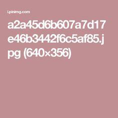 a2a45d6b607a7d17e46b3442f6c5af85.jpg (640×356)