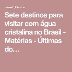 Sete destinos para visitar com água cristalina no Brasil - Matérias - Últimas do…