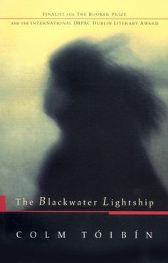 The Blackwater Lightship by Colm Tóibín (It is Ireland in the early 1990s. Helen, her mother, Lily, and her grandmother, Dora have come together to tend to Helen's brother, Declan, who is dying of AIDS. With Declan's two friends, the six of them are forced to plumb the shoals of their own histories and to come to terms with each other.)