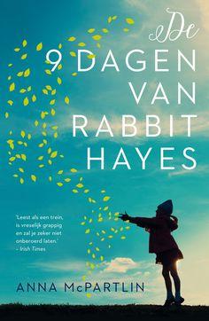 Deze roman vol liefde, humor, leven en kracht raakt je recht in je hart: De negen dagen van Rabbit Hayes  van Anna McPartlin #leestip