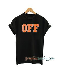 Off Printed Unisex tee shirt for adult men and women. This t-shirt is everything you've dreamed of and more. Graphic T Shirts, Tee Shirts, Baby Boys, Funny America Shirts, Tee Shop, Tee Shirt Designs, Great T Shirts, Unisex, Shirt Price