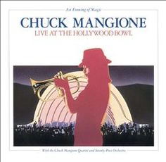 Chuck Mangione - An Evening of Magic, Live at the Hollywood Bowl