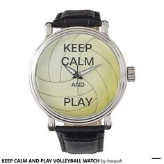 KEEP CALM AND PLAY VOLLEYBALL WATCH