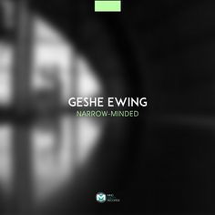 Geshe Ewing — Narrow-minded [Mind Ability Records] :: Beatport