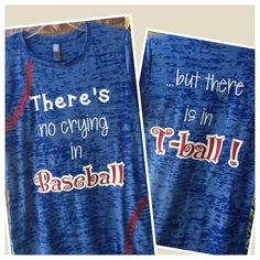 """Women's Burnout """"No Crying in Baseball...there is in T-Ball"""" tee"""