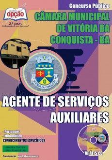 Apostila Concurso Câmara Municipal de Vitória da Conquista / BA - 2014: - Cargo: Agente de Serviços Auxiliares