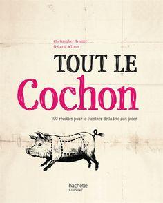 Tout le Cochon, Christopher Trotter & Carol Wilson, Hachette