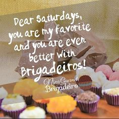 Dear Saturdays, you are my favorite and you are even  better with Brigadeiros! #saturday #saturdayfood #food #foodie #delicious #eat #favorite #better #chocolate #brigadeiro #love #foodblog #foodstore #onlinestore #store