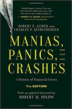 Manias, Panics, and Crashes: A History of Financial Crises, Seventh Edition: Robert Z. Aliber, Charles P. Kindleberger: 9781137525758: Amazon.com: Books