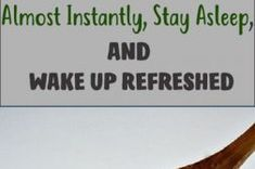 Swallow This, Fall Asleep Almost Instantly, Stay Asleep, And Wake Up Refreshed !