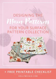 Designing the Main Patterns for Your Surface Pattern Collection. Creating a collection with cohesiveness. Click to read my entire surface pattern design process! And download a free printable checklist!