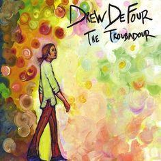 Drew De Four - Troubadour