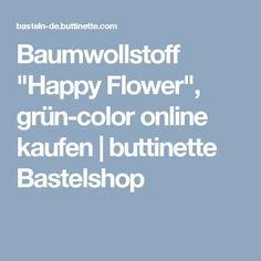 """Baumwollstoff """"Happy Flower"""", grün-color online kaufen   buttinette Bastelshop"""
