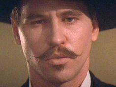 """Val Kilmer in Tombstone..""""I'll be your huckleberry.."""""""
