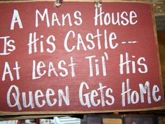 A Man's house is his castle at least til his Queen gets home. By trimblecrafts, from Etsy.